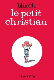 Le petit Christian - Blutch