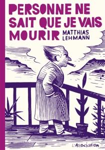 Personne ne sait que je vais mourir - MatthiasLehmann