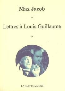 Lettres à Louis Guillaume : 1937-1944 - Max Jacob