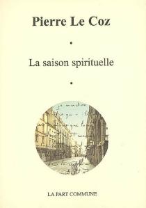 La saison spirituelle - PierreLe Coz