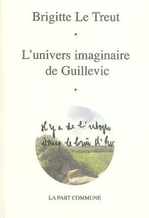 L'univers imaginaire de Guillevic - BrigitteLe Treut