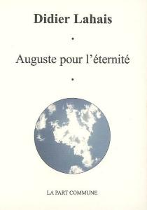 Auguste pour l'éternité - DidierLahais