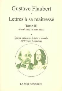 Lettres à sa maîtresse - GustaveFlaubert