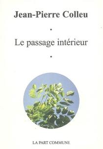 Le passage intérieur - Jean-PierreColleu