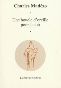 Une boucle d'oreille pour Jacob - CharlesMadezo