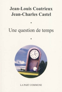 Une question de temps - Jean-Louis Coatrieux