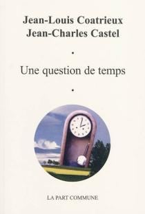 Une question de temps - Jean-LouisCoatrieux