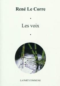 Les voix| Suivi de La truite - RenéLe Corre