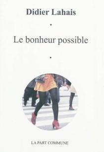 Le bonheur possible - DidierLahais