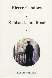 Rimbaudelaire road - PierreCendors