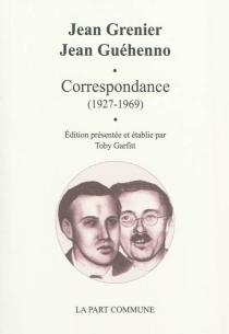 Correspondance, 1927-1969 - JeanGrenier