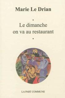 Le dimanche on va au restaurant - MarieLe Drian