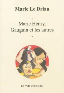 Marie Henry, Gauguin et les autres - MarieLe Drian