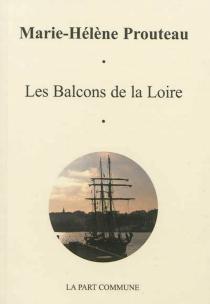Les balcons de la Loire - Marie-HélèneProuteau