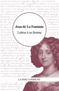 Lettres à sa femme - Jean deLa Fontaine
