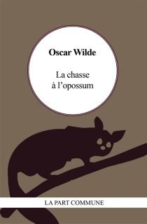 La chasse à l'opossum - OscarWilde
