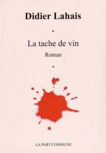 La tache de vin - DidierLahais