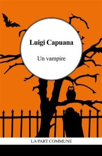 Un vampire| Suivi de Un cas de somnambulisme - LuigiCapuana