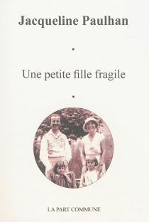 Une petite fille fragile - JacquelinePaulhan