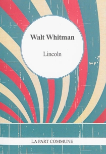 Lincoln - Walt Whitman