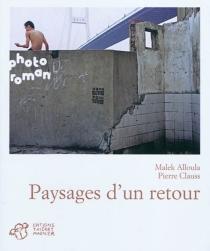 Paysages d'un retour - MalekAlloula