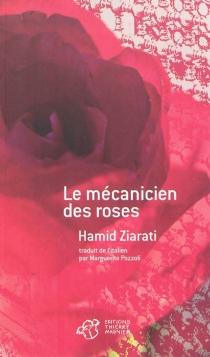 Le mécanicien des roses - HamidZiarati
