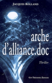 Arche d'alliance.doc : thriller - Jacques Rolland