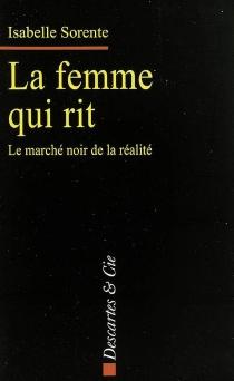 La femme qui rit : le marché noir de la réalité - IsabelleSorente