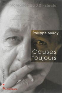 Causes toujours - Philippe Muray