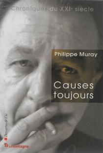 Causes toujours - PhilippeMuray