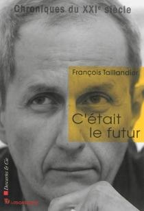 C'était le futur - FrançoisTaillandier