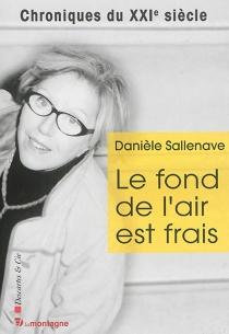 Le fond de l'air est frais - DanièleSallenave