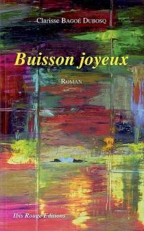 Buisson joyeux - ClarisseBagoé Dubosq