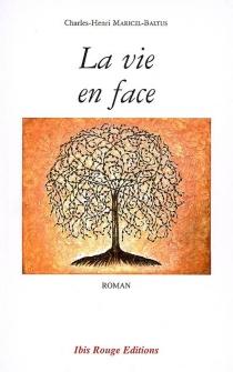 La vie en face - Charles-HenriMaricel-Baltus