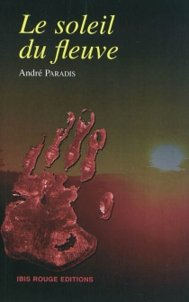 Le soleil du fleuve - AndréParadis