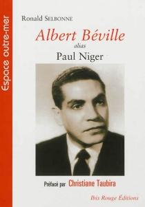 Albert Béville alias Paul Niger : une négritude géométrique : Guadeloupe-France-Afrique - RonaldSelbonne