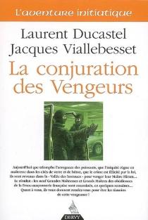 La conjuration des vengeurs - LaurentDucastel