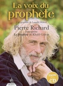 La voix du Prophète : Pierre Richard interprète Le Prophète de Khalil Gibran - KhalilGibran