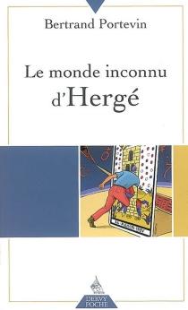 Le monde inconnu d'Hergé - BertrandPortevin