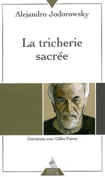 La tricherie sacrée : entretiens avec Gilles Farcet - GillesFarcet
