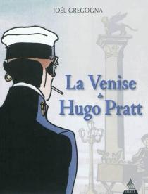La Venise de Hugo Pratt - JoëlGregogna