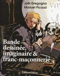 Bande dessinée, imaginaire et franc-maçonnerie - JoëlGregogna