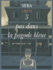 3 pas dans la pagode bleue - Séra