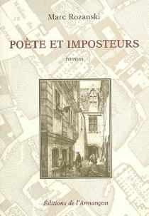 Poète et imposteurs ou Comment monsieur de La Monnoye, poète, élucida les circonstances de la mort d'un confrère à Dijon, en l'an de grâce 1697 - MarcRozanski