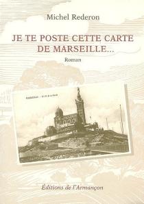 Je te poste cette carte de Marseille... - MichelRederon