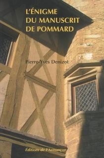 L'énigme du manuscrit de Pommard - Pierre-YvesDenizot