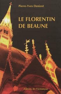 Le Florentin de Beaune - Pierre-YvesDenizot