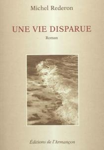 Une vie disparue - MichelRederon