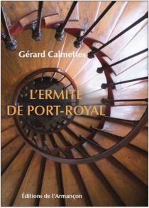 L'ermite de Port-Royal - GérardCalmettes