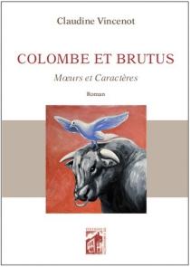 Colombe et Brutus : moeurs et caractères - ClaudineVincenot